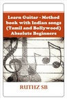 Learn Guitar - Method book with Indian songs (Tamil and Bollywood) - Absolute Beginners