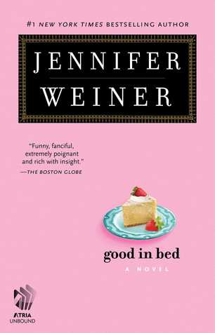 Good in Bed by Jennifer Weiner