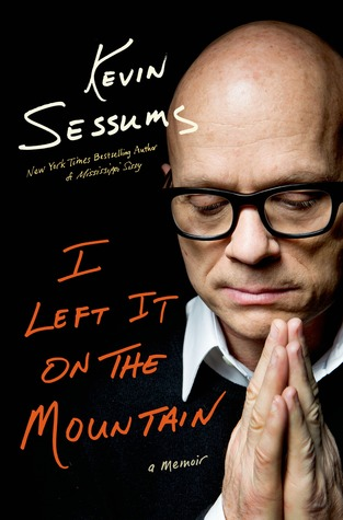 I Left It on the Mountain by Kevin Sessums