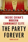 The Party Forever: Inside China's Modern Communist Elite