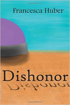 Dishonor by Francesca Huber