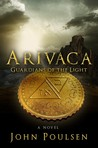 ARIVACA: Guardians of the Light  (Book 1)