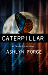 Caterpillar: Extended Version ( Chrysalis And Kings, #1)