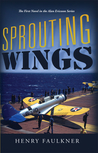Sprouting Wings by Henry Faulkner