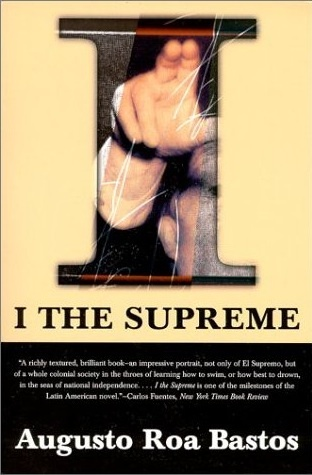I, the Supreme by Augusto Roa Bastos