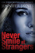 Never Smile at Strangers (Grand Trespass #1)