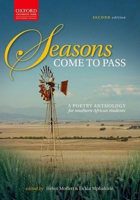 Seasons Come To Pass: A Poetry Anthology For Southern African Students