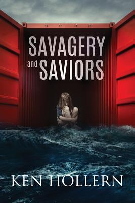 Savagery and Saviors by Ken Hollern