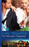 The Millionaire's Proposition (Mills & Boon Modern) by Avril Tremayne