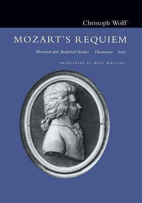 Mozart's Requiem: Historical and Analytical Studies, Documents, Score