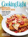 Cooking Light Annual Recipes 2015: Every Recipe! A Year�s Worth of Cooking Light Magazine