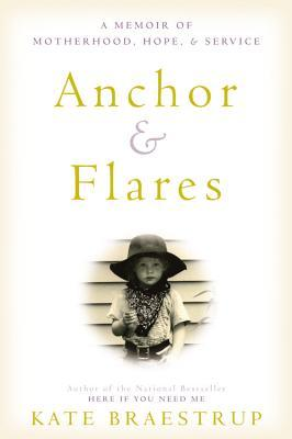 Anchor and Flares: A Memoir of Motherhood, Hope, and Service