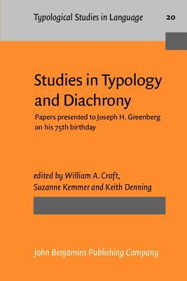 Studies in Typology and Diachrony: Papers Presented to Joseph H. Greenberg on His 75th Birthday