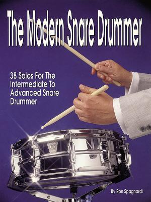 The Modern Snare Drummer  by  Ron Spagnardi