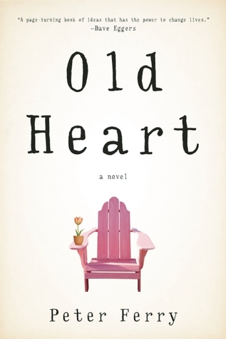 Old Heart: A Novel
