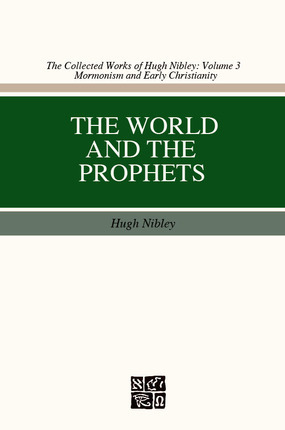 The World and the Prophets by Hugh Nibley