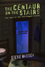 The Centaur on the Stairs: The Case of the Four-Legged Client (Buck Hawthorne, 1)
