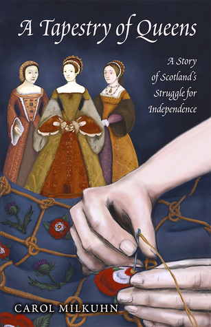 A Tapestry of Queens: A Story of Scotland's Struggle for Independence