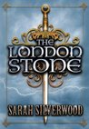 The London Stone: The Nowhere Chronicles Book Three