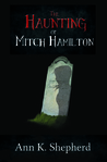 The Haunting of Mitch Hamilton (Brenna Rutherford Mysteries, #2)