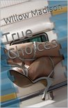 True Choices by Willow Madison