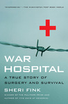 War Hospital: A True Story of Surgery and Survival