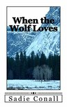 When the Wolf Loves (Madeleiné, #1)