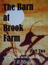 The Barn at Brook Farm Part Two