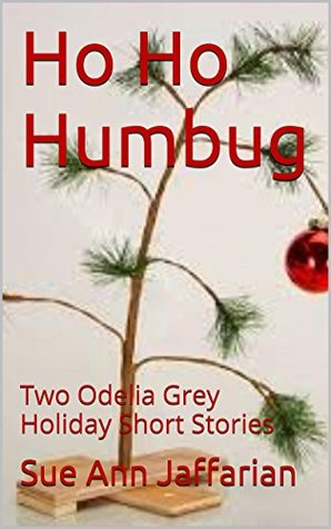 Ho Ho Humbug: Two Odelia Grey Holiday Short Stories