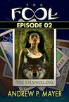 The FooL Episode 02-The Changeling: A Mind-Blowing Fantasy Adventure