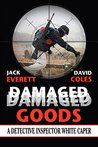 Damaged Goods: A Dectective Inspector White Caper (D.I. White Mysteries Book 1)
