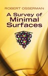 A Survey of Minimal Surfaces (Dover Books on Mathematics)