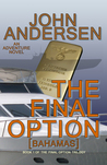 The Final Option (Bahamas): {Book 1 of The Final Option Trilogy}