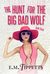 The Hunt for the Big Bad Wolf by E.M. Tippetts