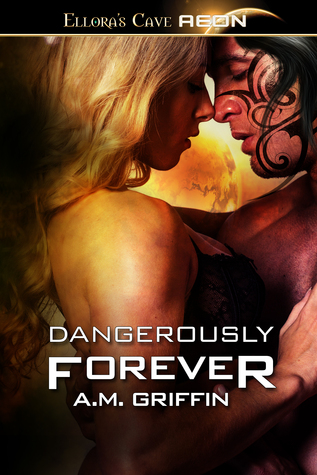 Dangerously Forever (Loving Dangerously, #5) - A. M. Griffin