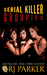 Serial Killer Groupies (True Crime Library RJPP, #19)