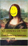 50 shades of yay by Grigory Lukin