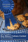 How To Create a Blue Ribbon Culinary Contest for the 21st Century