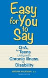 Easy for You to Say: Q and As for Teens Living With Chronic Illness or Disability