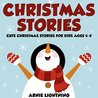 Children's Book: Christmas Stories and Christmas Jokes (Perfect for Bedtime Stories): Fun Christmas Stories for Kids Ages 4-8 (Bright & Colorful Illustrations ... Readers) (Christmas Books for Children)