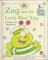 Zug and the Little Blue Tug by Colin Hawkins