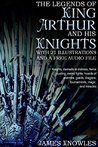The Legends of King Arthur and his Knights: With 21 Illustrations and a Free Audio File.