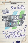 Shelf Help - The Complete Guide To Self-Publishing