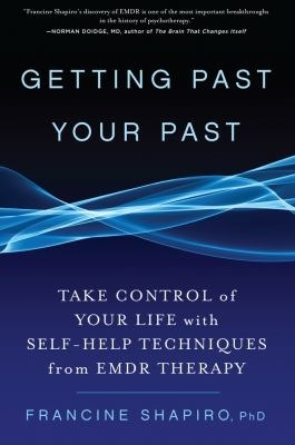Getting Past Your Past by Francine Shapiro