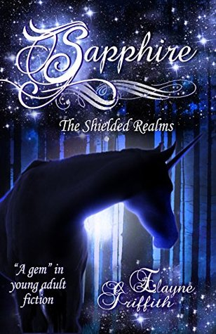 Sapphire (The Shielded Realms Book 1)  by  Elayne Griffith