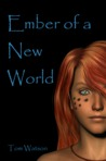 Ember of a New World by Tom   Watson