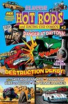 Classic Hot Rods and Racing Car Comics #2: Featuring Danger at Daytona! With the Destruction Derby! Plus Hot Rod Bandits • Trans Am • Bike vs Buggy • The Winner Loses