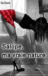 Salope, ma vraie nature