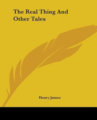 The Real Thing and Other Tales by Henry James