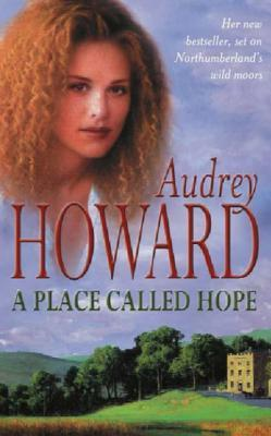 A Place Called Hope by Audrey Howard